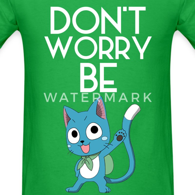 Don't Worry Be Happy - Fairy Tail - Men's T-Shirt