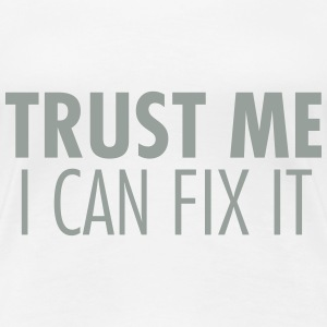 Trust Me I Can Fix It Women's T-Shirts - Women's Premium T-Shirt