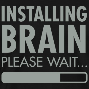 Installing Brain - Please Wait T-Shirts - Men's Premium T-Shirt