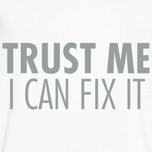 Trust Me I Can Fix It T-Shirts - Men's V-Neck T-Shirt by Canvas