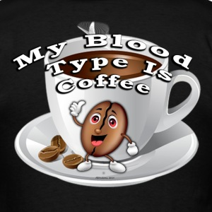 Blood Type is COFFEE - Men's T-Shirt
