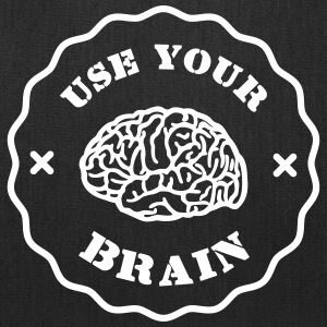Use Your Brain - Funny Statement / Slogan Bags & backpacks - Tote Bag