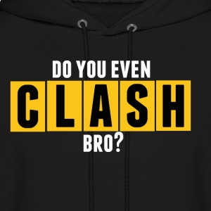 do you evenclash - Men's Hoodie