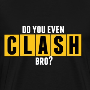 do you evenclash - Men's Premium T-Shirt