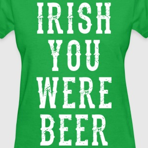 IRISH YOU WERE BEER WOMEN T SHIRT - Women's T-Shirt
