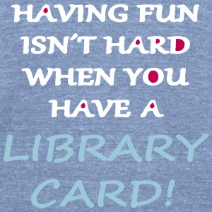 Having Fun with a Library Card T-Shirts - Unisex Tri-Blend T-Shirt by American Apparel