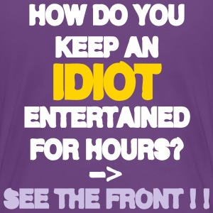 How to keep an Idiot Entertained Women's T-Shirts - Women's Premium T-Shirt