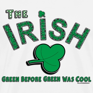 Irish Green Before It Was Cool. - Men's Premium T-Shirt
