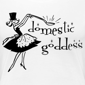 Domestic Goddess - Women's Premium T-Shirt