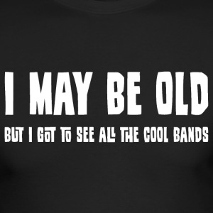 I May Be Old But... Long Sleeve Shirts - Men's Long Sleeve T-Shirt by Next Level