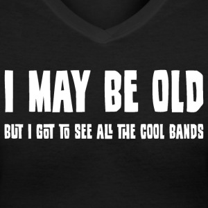 I May Be Old But... Women's T-Shirts - Women's V-Neck T-Shirt