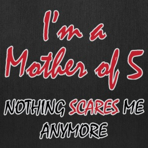 Nothing Scares Mother of 5 - Tote Bag