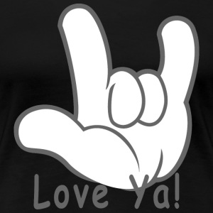 I Love You Hand Sign Love Ya! - Women's Premium T-Shirt