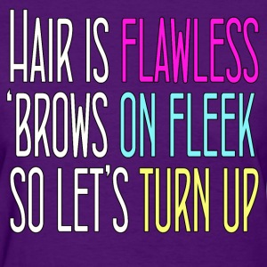 Hair is Flawless - Women's T-Shirt