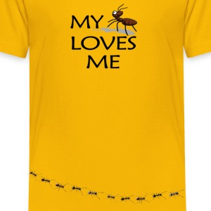 my ant loves me - Toddler Premium T-Shirt