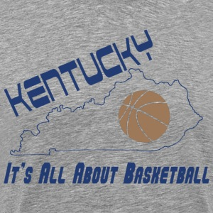 Kentucky It's All About Basketball T-Shirt - Men's Premium T-Shirt