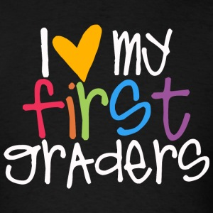 love my first graders teacher shirt T-Shirts - Men's T-Shirt