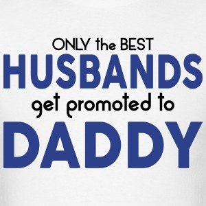 BEST HUSBANDS GET PROMOTED TO DADDY T-Shirts - Men's T-Shirt