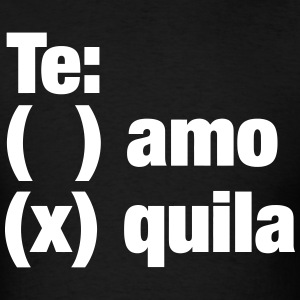 Te amo or Tequila T-Shirts - Men's T-Shirt