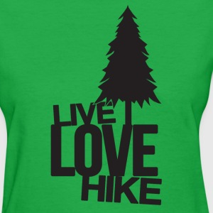 Live Love Hike | Hiking Women's T-Shirts - Women's T-Shirt