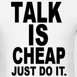 TALK IS CHEAP  - Men's T-Shirt