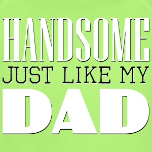 Handsome Just like my dad Baby & Toddler Shirts - Short Sleeve Baby Bodysuit
