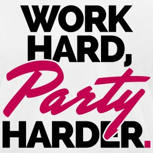 Work Hard, Party Harder  T-Shirts - Men's T-Shirt by American Apparel