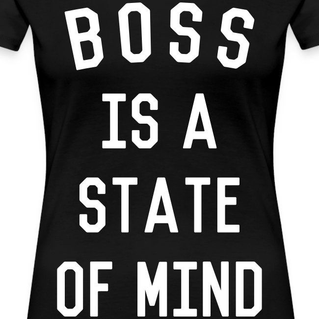 Boss is a state of mind