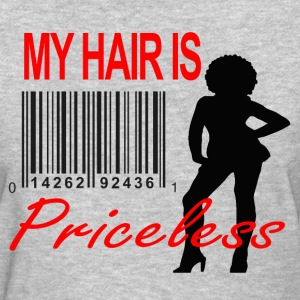 My Hair is Priceless - Women's T-Shirt