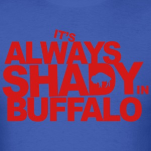 It's Always Shady T-Shirts - Men's T-Shirt