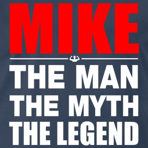 Mike Man Myth Legend T-Shirts - Men's Premium T-Shirt