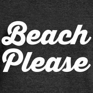 Beach Please Long Sleeve Shirts - Women's Wideneck Sweatshirt