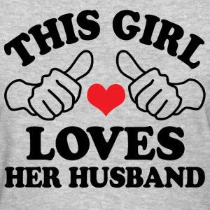 Girl Loves Her husband Women's T-Shirts - Women's T-Shirt