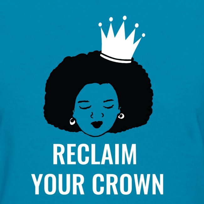 Reclaim Your Crown