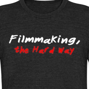 Filmmaking, the Hard Way Badass NYC Indie Filmmake - Unisex Tri-Blend T-Shirt by American Apparel