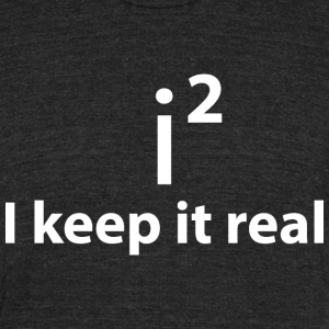 KEEP IT REAL, math, mathematic - Unisex Tri-Blend T-Shirt by American Apparel