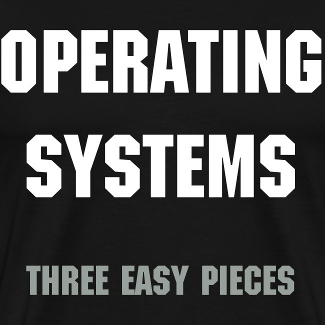 Operating Systems: Three Easy Pieces Men's T-shirt
