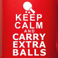 Design ~ Keep Calm and Carry Extra Balls
