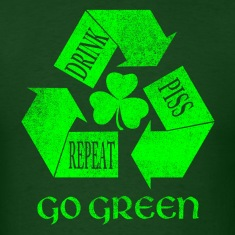 Drink Piss Repeat Go Green Tees
