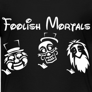 Foolish mortals Baby & Toddler Shirts - Toddler Premium T-Shirt