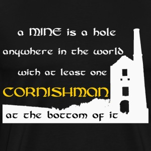 A mine is a hole / Cornishman T-Shirts - Men's Premium T-Shirt