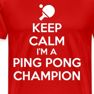 Keep Calm Ping Pong T-Shirts - Men's Premium T-Shirt
