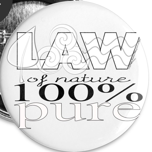 Law of Nature 100% Pure--Large Buttons