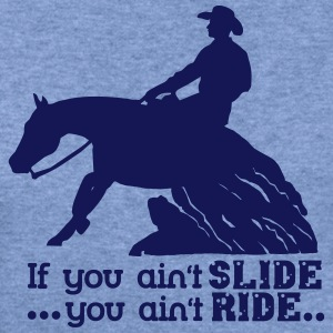 If you ain`t slide - you ain't ride Long Sleeve Shirts - Women's Wideneck Sweatshirt