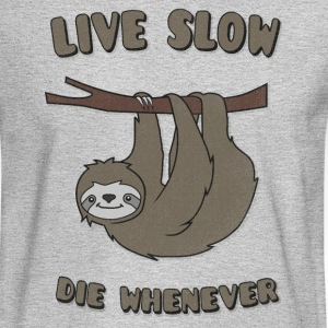 Funny & Cute Sloth Live Slow Die Whenever Slogan Long Sleeve Shirts - Men's Long Sleeve T-Shirt