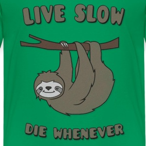 Funny & Cute Sloth Live Slow Die Whenever Slogan Baby & Toddler Shirts - Toddler Premium T-Shirt