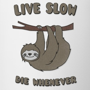 Funny & Cute Sloth Live Slow Die Whenever Slogan Mugs & Drinkware - Coffee/Tea Mug