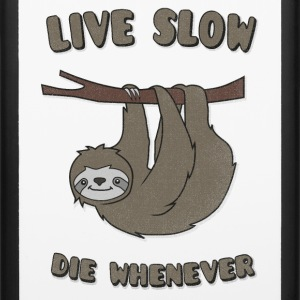 Funny & Cute Sloth Live Slow Die Whenever Slogan Accessories - iPhone 6/6s Rubber Case