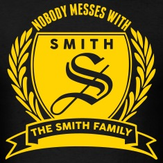 Nobody Messes With The Smith Family T-Shirts