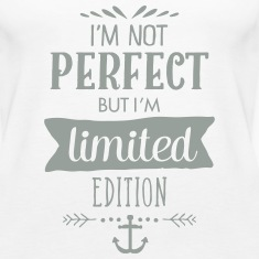 I'm Not Perfect - But I'm Limited Edition Tanks